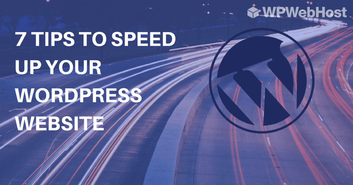 7 TIPS TO SPEED UP YOUR WORDPRESS WEBSITE. [INFOGRAPHIC]