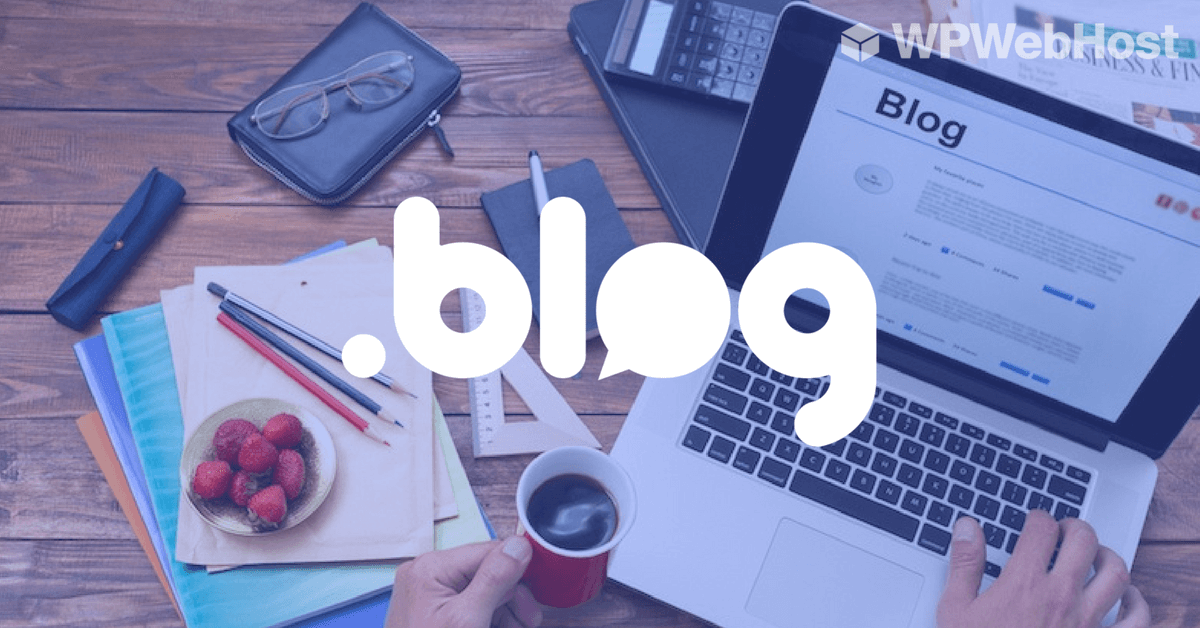 Have You Considered .BLOG for Your WordPress Domain Name?