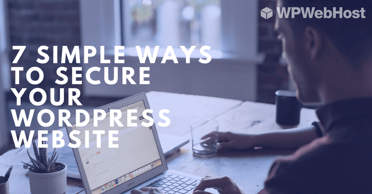 7 Simple Ways to Secure Your WordPress Website [Infographic]